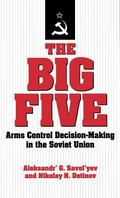 Big Five Arms Control Decision-Making in the Soviet Union