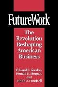 FutureWork: The Revolution Reshaping American Business