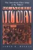 Squandered Victory: The American First Army at St. Mihiel