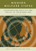 Modern Welfare States Scandinavian Politics and Policy in the Global Age