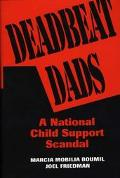 Deadbeat Dads A National Child Support Scandal