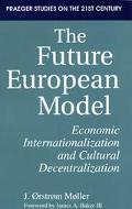 Future European Model Economic Internationalization and Cultural Decentralization