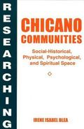 Researching Chicano Communities Social-Historical, Physical, Psychological, and Spiritual Space