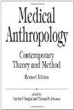 Medical Anthropology: Contemporary Theory and Method