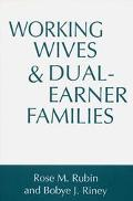 Working Wives and Dual-Earner Families