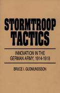 Stormtroop Tactics Innovation in the Germany Army1914-1918