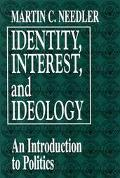 Identity, Interest, and Ideology An Introduction to Politics