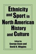 Ethnicity and Sport in North American History and Culture