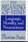 Meaning of Mind Language, Morality, and Neuroscience