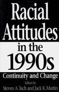 Racial Attitudes in the 1990s Continuity and Change