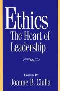 Ethics, the Heart of Leadership