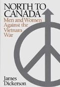 North to Canada Men and Women Against the Vietnam War