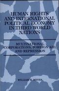 Human Rights and International Political Economy in Third World Nations Multinational Corpor...