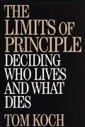 Limits of Principle Deciding Who Lives and What Dies