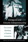 Immigrant and Minority Entrepreneurship The Continuous Rebirth of American Communities