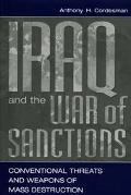 Iraq and the War of Sanctions Conventional Threats and Weapons of Mass Destruction