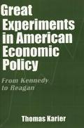 Great Experiments in American Economic Policy From Kennedy to Reagan