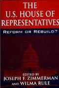 U.S. House of Representatives Reform or Rebuild?