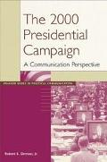 2000 Presidential Campaign A Communication Perspective