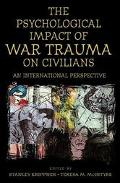 Psychological Impact of War Trauma on Civilians An International Perspective