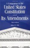 A Companion to the United States Constitution and Its Amendments, Third Edition: