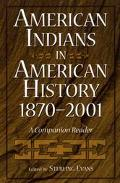 American Indians in American History, 1870-2001 A Companion Reader