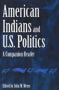 American Indians and U.S. Politics A Companion Reader