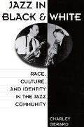 Jazz in Black and White Race, Culture, and Identity in the Jazz Community