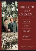 Tricolor and Crescent France and the Islamic World