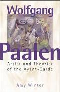 Wolfgang Paalen Artist and Theorist of the Avant-Garde