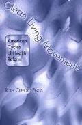 Clean Living Movements American Cycles of Health Reform