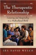 Therapeutic Relationship Listening and Responding in a Multicultural World