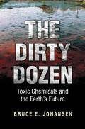 Dirty Dozen Toxic Chemicals and the Earth's Future