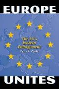 Europe Unites The Eu's Eastern Enlargement