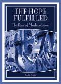 Hope Fulfilled The Rise of Modern Israel