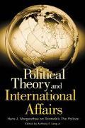Political Theory And International Affairs Hans J. Morgenthau On Aristotle's The Politics