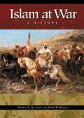 Islam at War A History