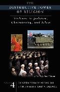 Destructive Power of Religion Violence in Judaism, Christianity, and Islam