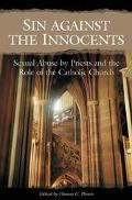 Sin Against the Innocents Sexual Abuse by Priests and the Role of the Catholic Church
