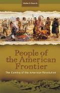 People Of The American Frontier The Coming Of The American Revolution