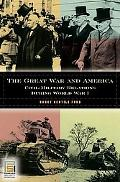 Great War and America Civil-military Relations During World War I