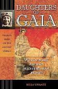 Daughters of Gaia Women in the Ancient Mediterranean World