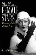 First Female Stars Women of the Silent Era