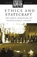 Ethics and Statecraft The Moral Dimension of International Affairs