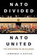 NATO Divided, NATO United The Evolution of an Alliance