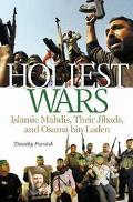 Holiest Wars Islamic Mahdis, Their Jihads, And Osama Bin Laden