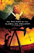 Politics Of The Global Oil Industry An Introduction