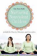 Nurturing Nonviolent Children