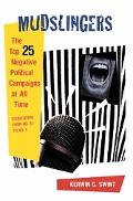 Mudslingers The Top 25 Negative Political Campaigns of All Time Countdown from No. 25 to No. 1