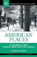 American Places In Search of the Twenty-first Century Campus
